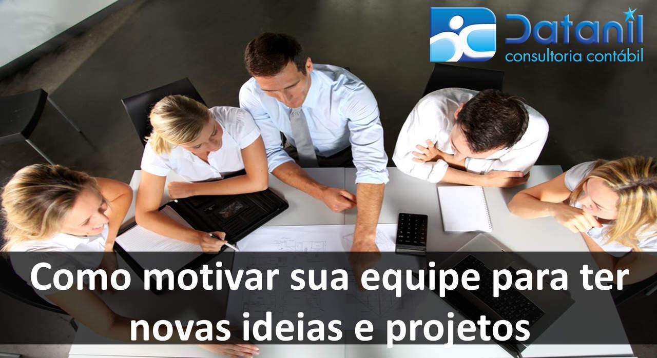 Como Motivar Sua Equipe Para Ter Novas Ideias E Projetos