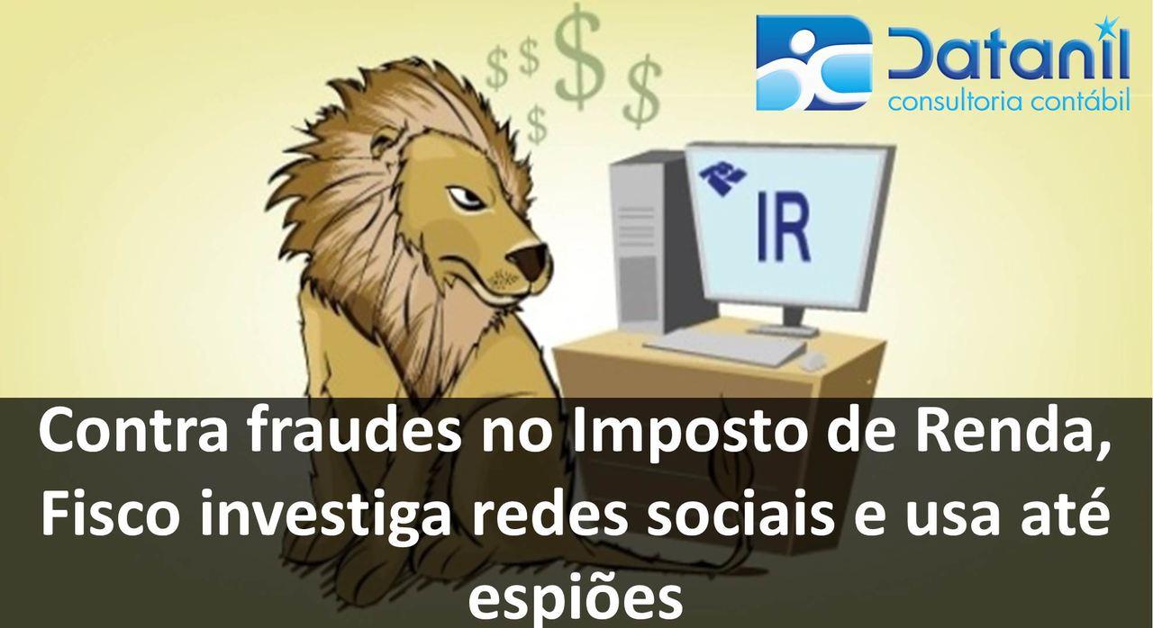Contra Fraudes No Imposto De Renda, Fisco Investiga Redes Sociais E Usa Até Espiões