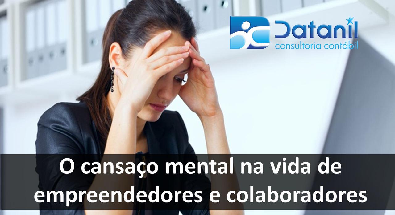 O Cansaço Mental Na Vida De Empreendedores E Colaboradores