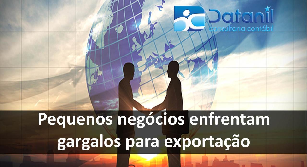 Pequenos Negócios Enfrentam Gargalos Para Exportação