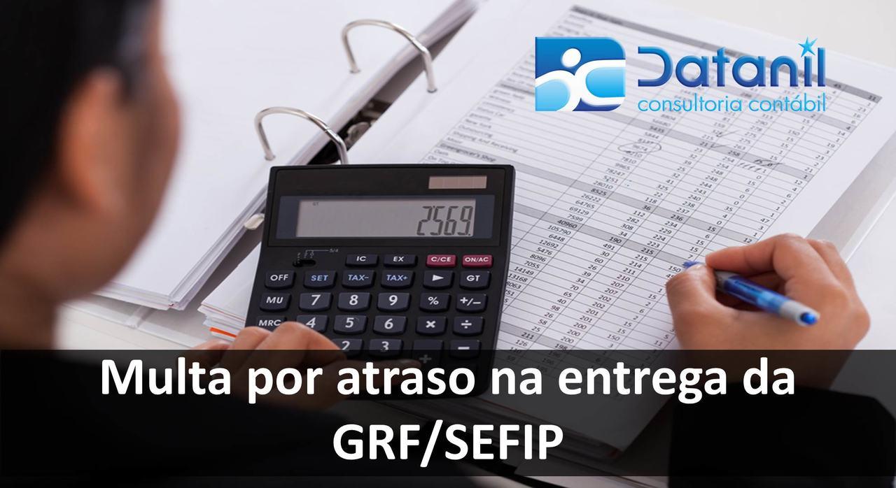 Multa Por Atraso Na Entrega Da GRF/SEFIP