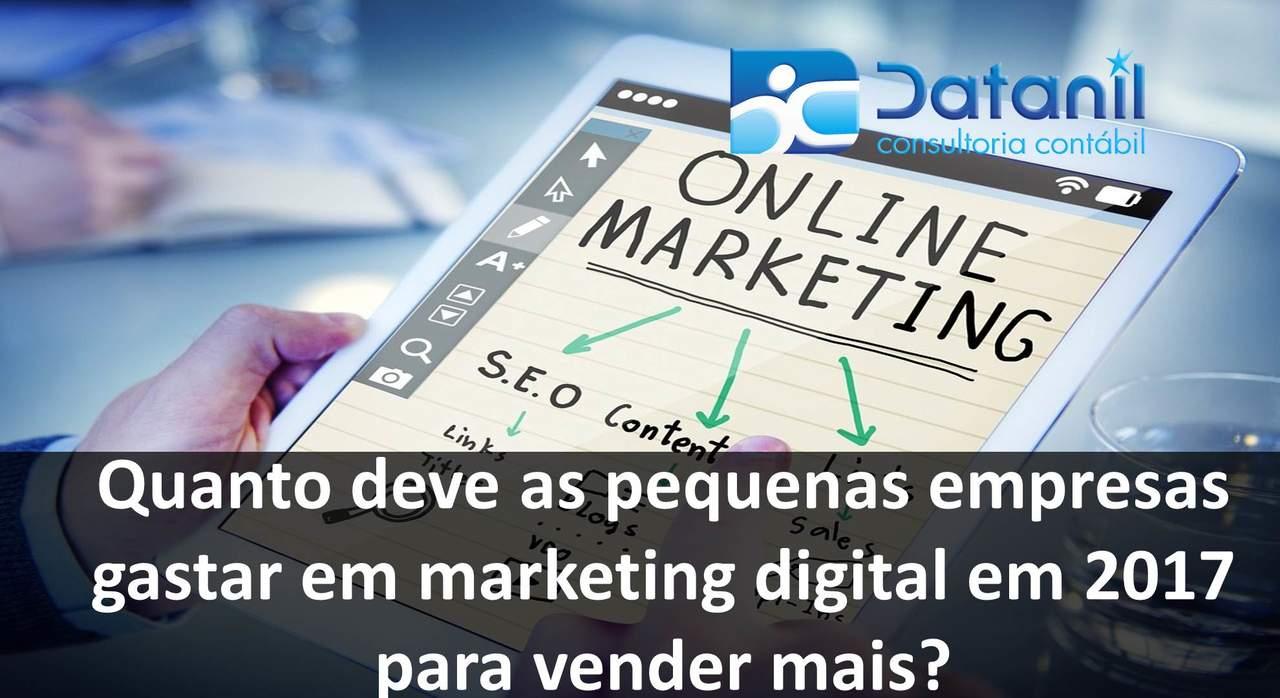 Quanto Deve As Pequenas Empresas Gastar Em Marketing Digital Em 2017 Para Vender Mais?