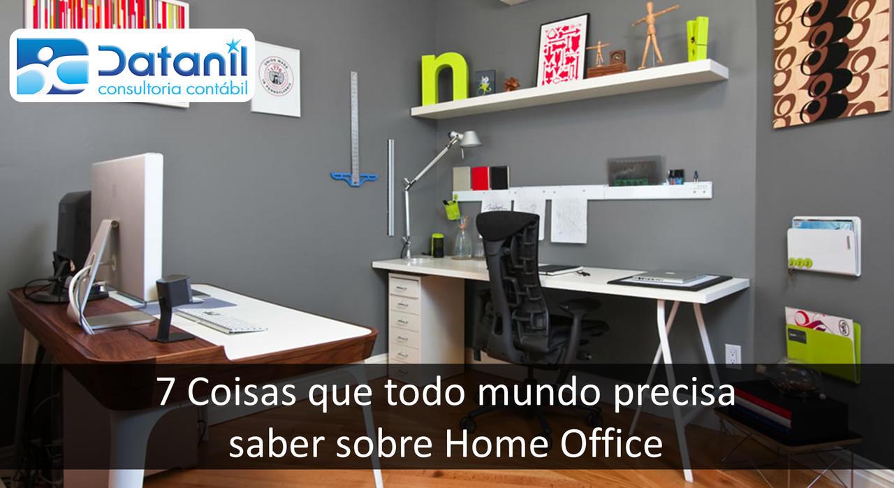 7 Coisas Que Todo Mundo Precisa Saber Sobre Home Office