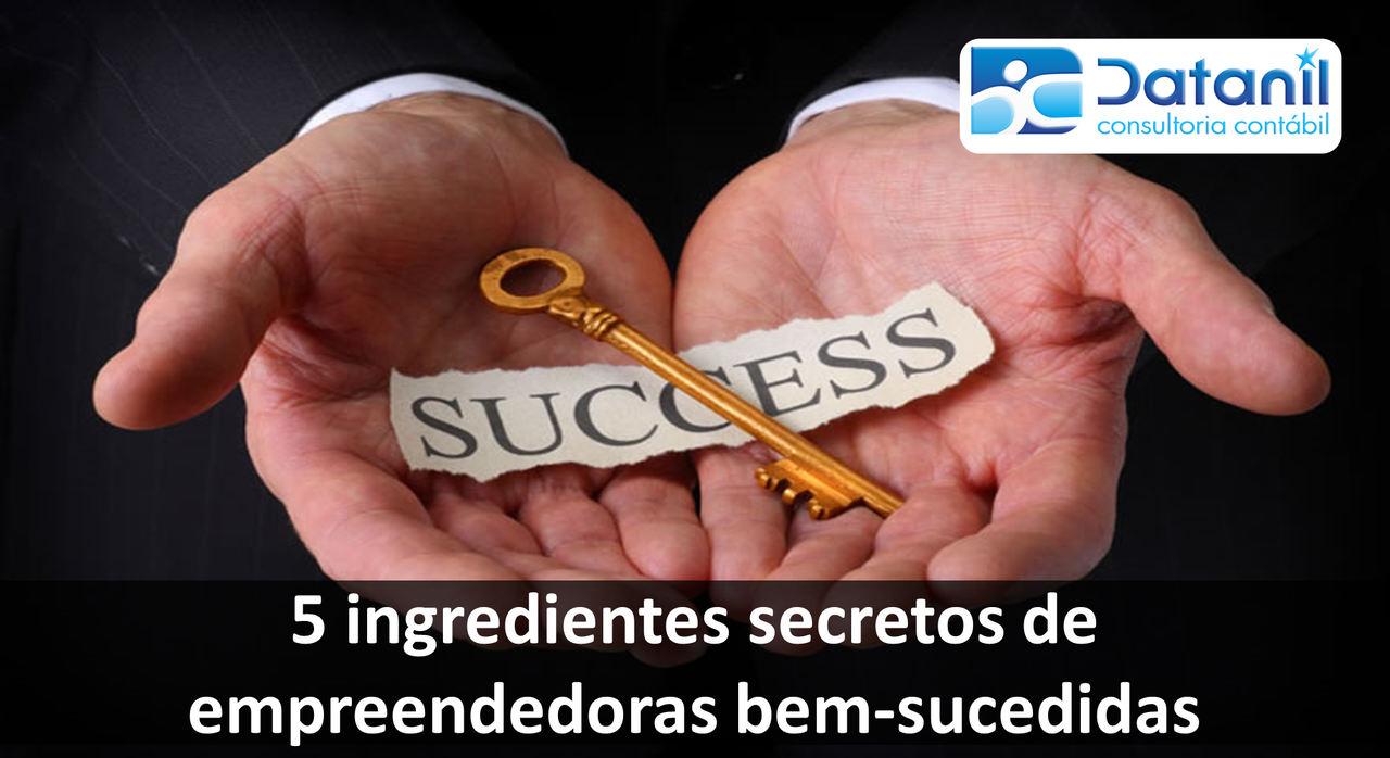5 Ingredientes Secretos De Empreendedoras Bem-sucedidas