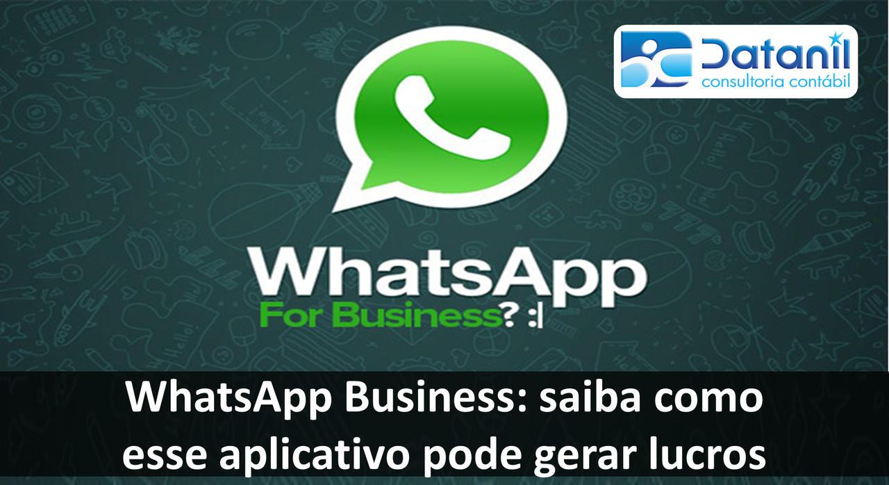 WhatsApp Business: Saiba Como Esse Aplicativo Pode Gerar Lucros