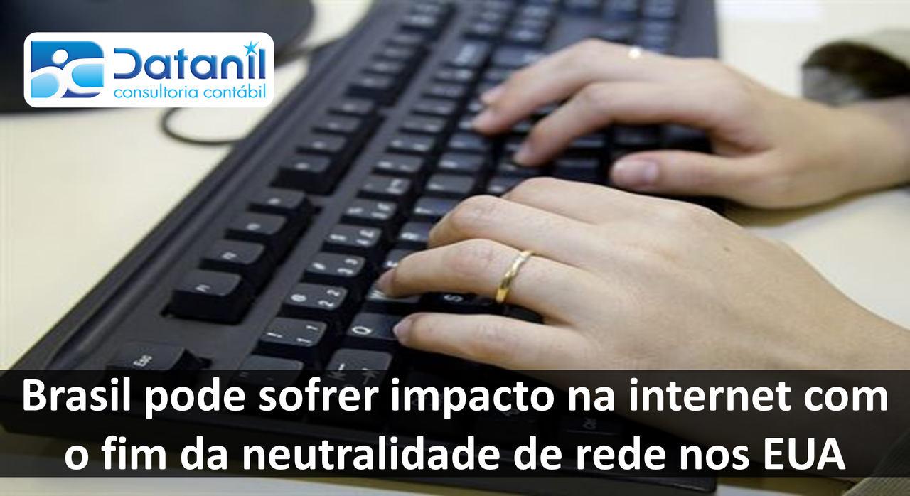 Brasil Pode Sofrer Impacto Na Internet Com O Fim Da Neutralidade De Rede Nos EUA