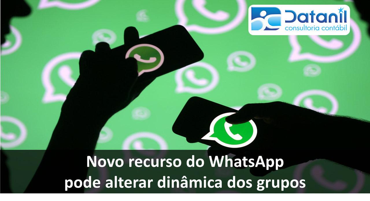 Novo Recurso Do WhatsApp Pode Alterar Dinâmica Dos Grupos