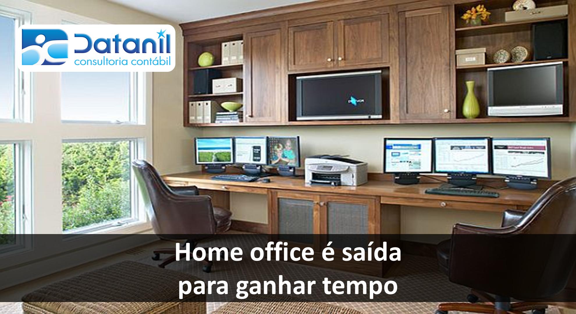 Home Office é Saída Para Ganhar Tempo