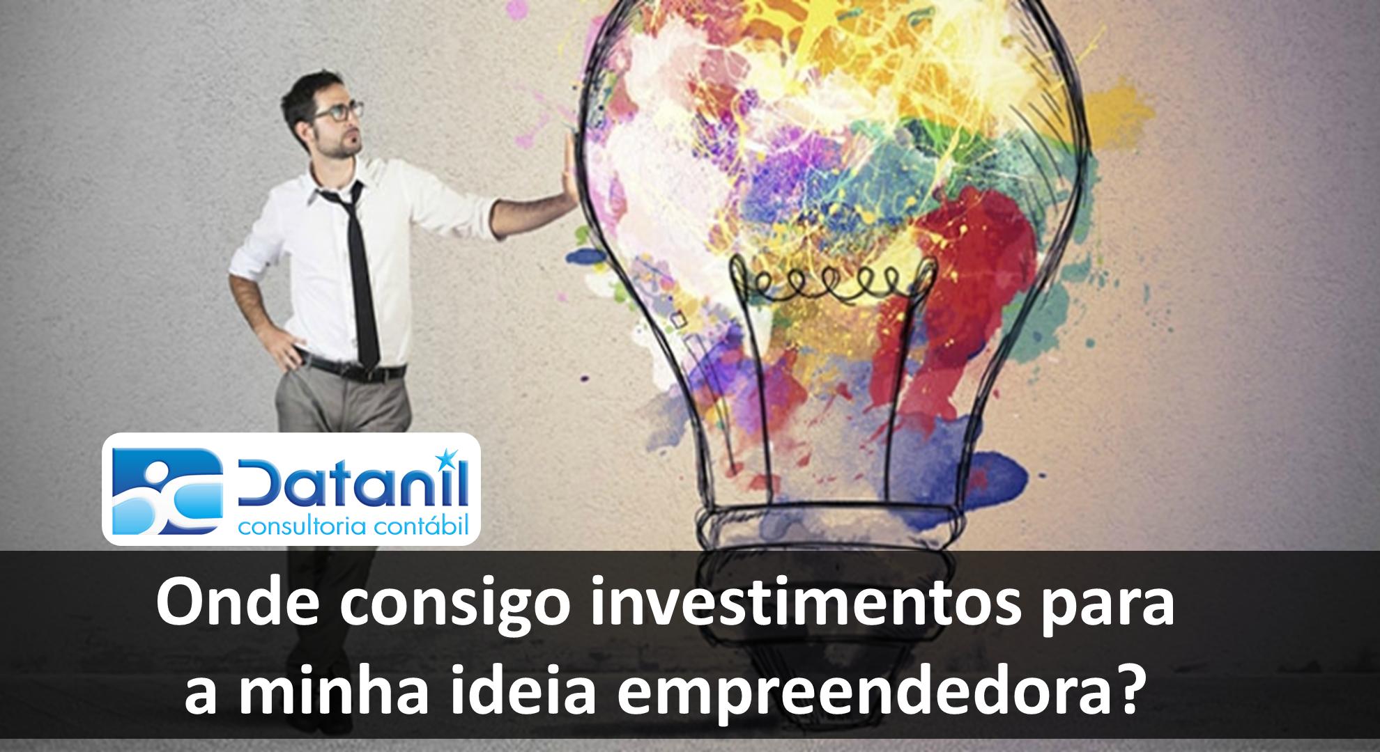 Onde Consigo Investimentos Para A Minha Ideia Empreendedora