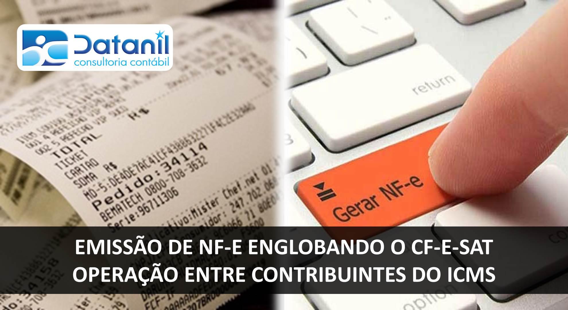 Emissão De NF-e Englobando O CF-e SAT – Operação Entre Contribuintes Do ICMS