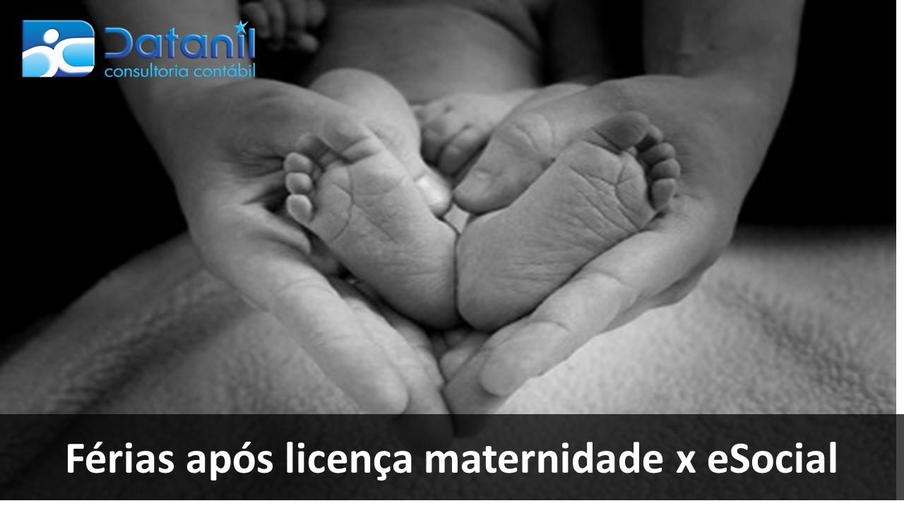 Férias Após Licença Maternidade X ESocial