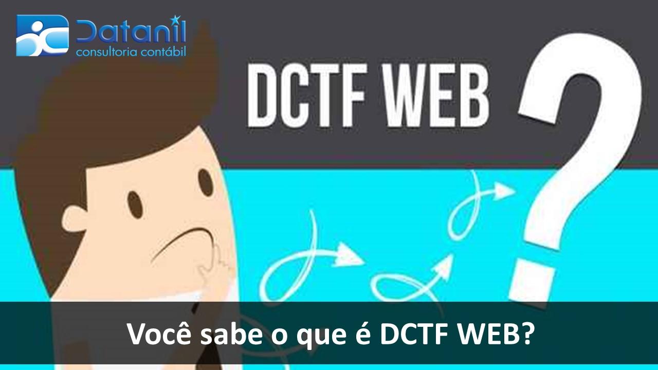 Você Sabe O Que é DCTF Web?
