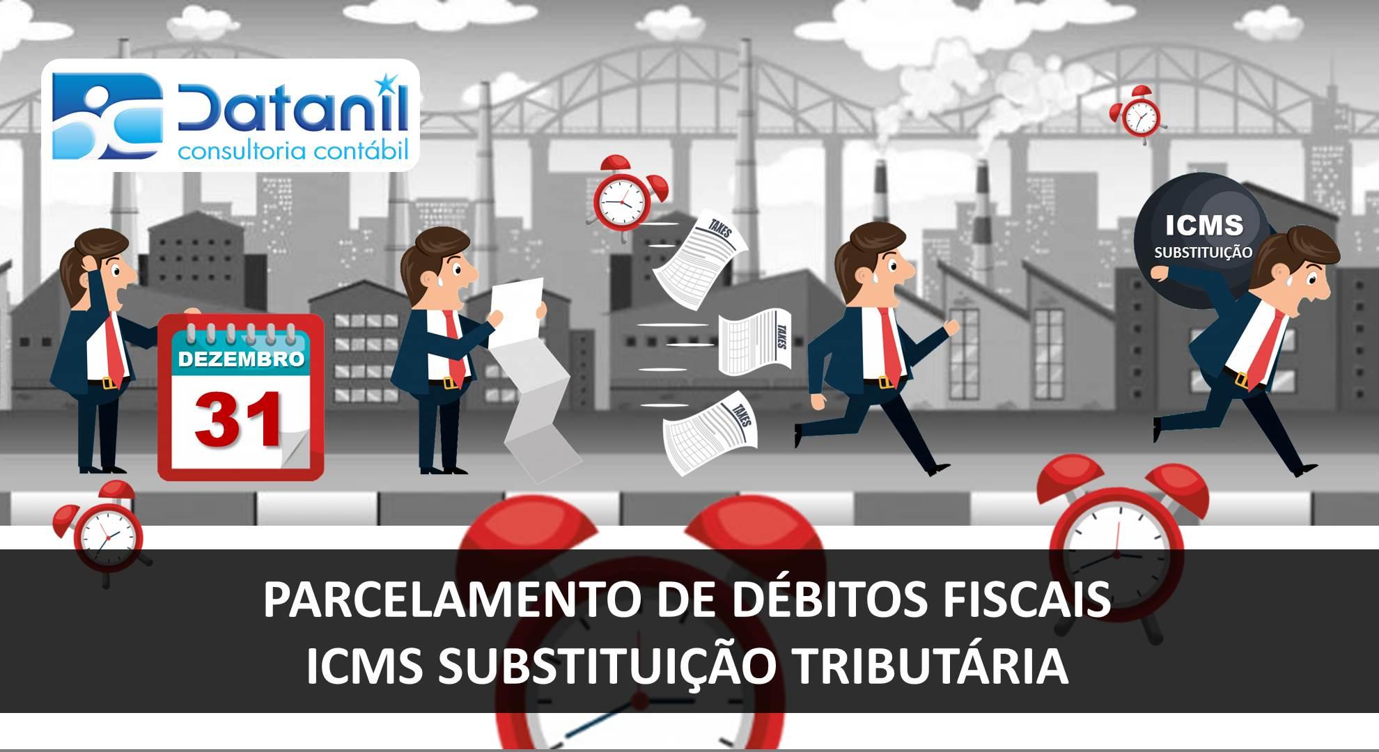 Parcelamento De Débitos Fiscais – ICMS Substituição Tributária
