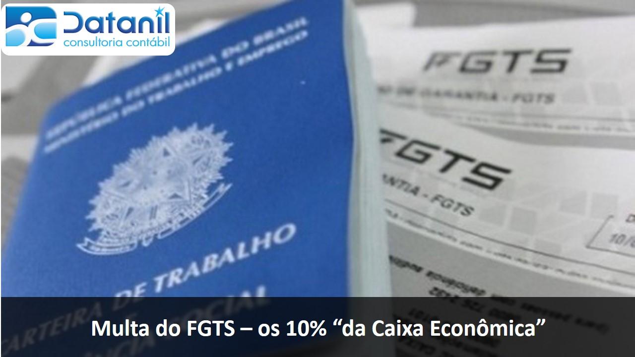 """Multa Do FGTS – Os 10% """"da Caixa Econômica"""""""