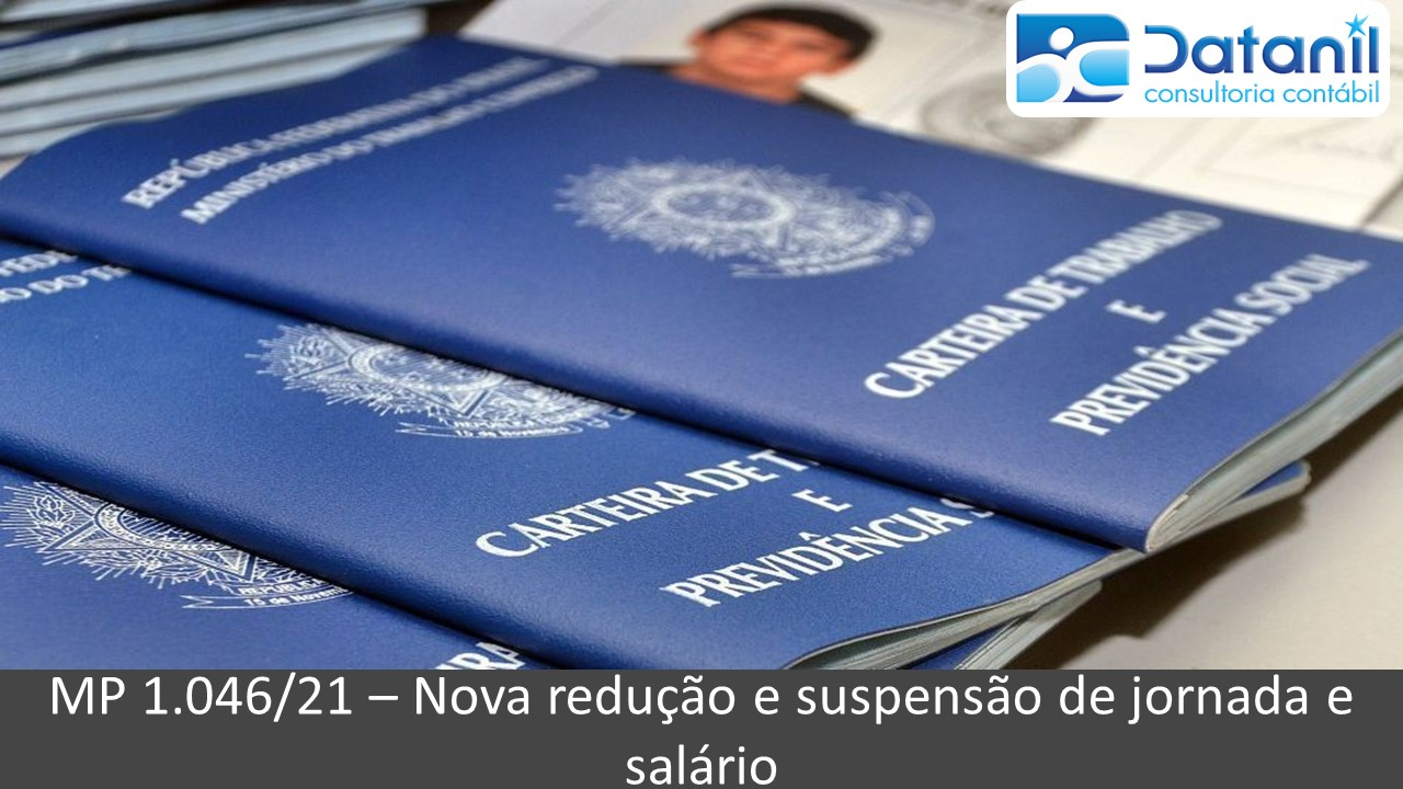 MP 1.045/2021 – Nova Redução E Suspensão De Jornada De Trabalho E Salário